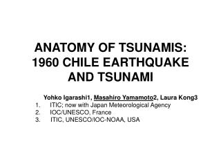 ANATOMY OF TSUNAMIS: 1960 CHILE EARTHQUAKE AND TSUNAMI