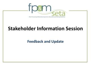 Stakeholder Information Session