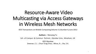 Resource-Aware Video Multicasting via Access Gateways in Wireless Mesh Networks