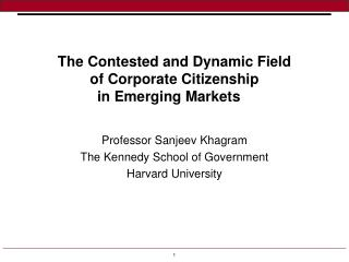 The Contested and Dynamic Field  of Corporate Citizenship in Emerging Markets