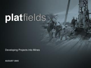 Developing Projects into Mines