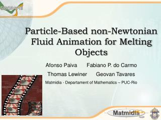 Particle-Based non-Newtonian Fluid Animation for Melting Objects