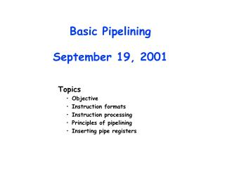 Basic Pipelining September 19, 2001