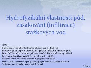 Hydrofyzikální vlastnosti půd, zasakování (infiltrace) srážkových vod