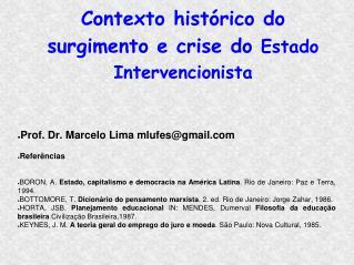 Contexto histórico do surgimento e crise do  Estado Intervencionista
