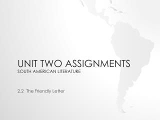 Unit Two Assignments South American Literature