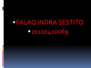 FALAQ INDRA SESTITO 20110410069