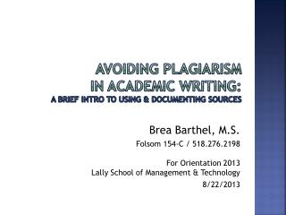 Avoiding  plagiarism  in academic writing: A brief intro to  using & documenting sources