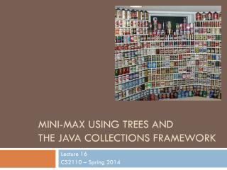 MINI-MAX using trees and  the Java Collections Framework