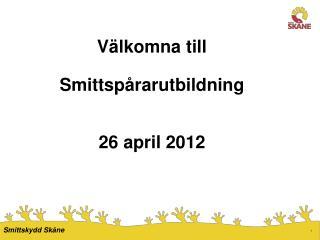 Välkomna till Smittspårarutbildning 26 april 2012