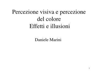 Percezione visiva e percezione del colore  Effetti e illusioni