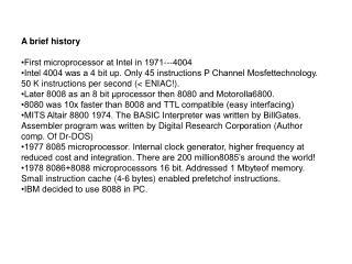 A brief history •First microprocessor at Intel in 1971---4004