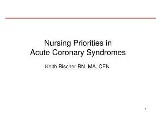Nursing Priorities in Acute Coronary Syndromes
