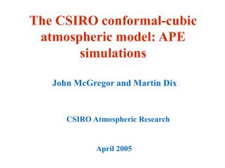 The CSIRO conformal-cubic atmospheric model: APE simulations