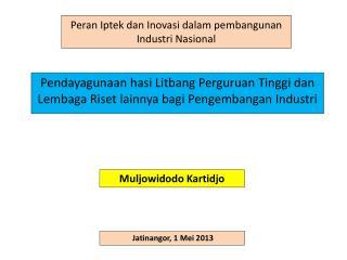Peran Iptek dan Inovasi dalam pembangunan Industri Nasional