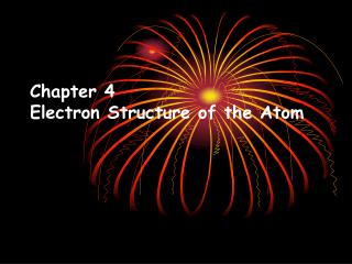 Chapter 4 Electron Structure of the Atom