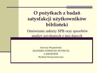 Dariusz Wojakowski  AKADEMIA GÓRNICZO-HUTNICZA w KRAKOWIE Wydział Humanistyczny