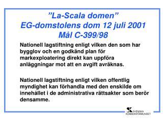 """La-Scala domen"" EG-domstolens dom 12 juli 2001 Mål C-399/98"
