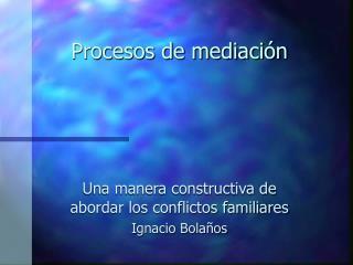 Procesos de mediación