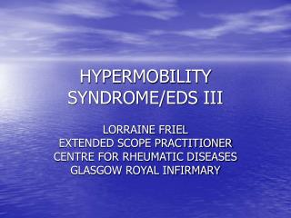 HYPERMOBILITY SYNDROME/EDS III
