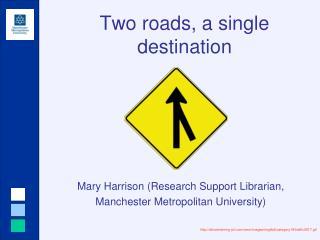 Two roads, a single destination