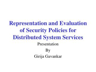 Representation and Evaluation of Security Policies for Distributed System Services