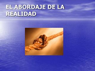 EL ABORDAJE DE LA REALIDAD