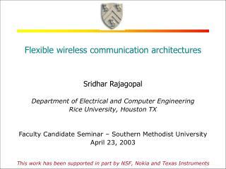 Flexible wireless communication architectures