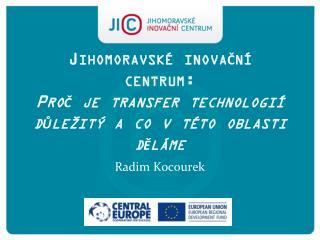 Jihomoravské inovační centrum: Proč je transfer technologií důležitý a co v této oblasti děláme
