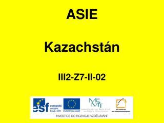 ASIE Kazachstán III2-Z7-II-02