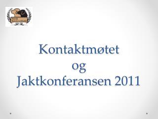 Kontaktmøtet   og  Jaktkonferansen 2011