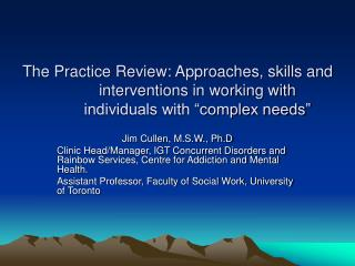 The Practice Review: Approaches, skills and interventions in working with individuals with  complex needs