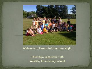 Welcome to Parent Information Night Thursday , September 4 th  Wealthy Elementary School