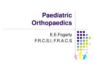 Paediatric Orthopaedics
