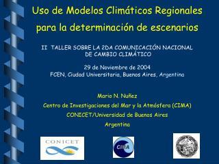 Uso de Modelos Clim �ticos R egionales para la determinaci�n de escenarios