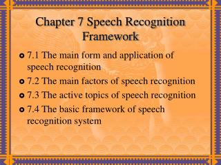 Chapter 7 Speech Recognition  Framework