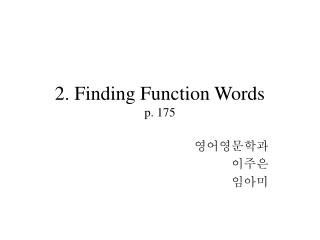 2. Finding Function Words p. 175