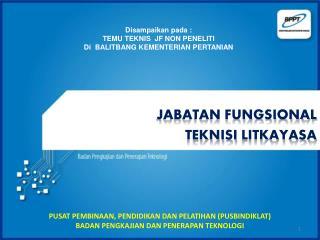 JABATAN FUNGSIONAL  teknisi  LITKAYASA