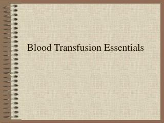 Blood Transfusion Essentials