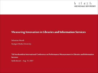 Measuring Innovation in Libraries and Information Services Sebastian Mundt