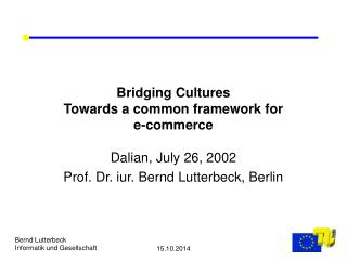 Bridging Cultures  Towards a common framework for  e-commerce
