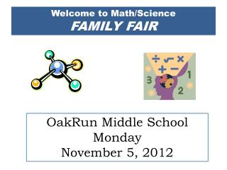Welcome to Math/Science FAMILY FAIR