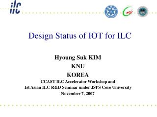 Hyoung Suk KIM KNU KOREA CCAST ILC Accelerator Workshop and