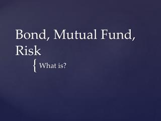 Bond, Mutual Fund, Risk