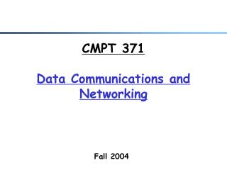 CMPT 371  Data Communications and Networking