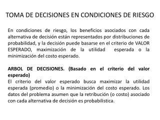 TOMA DE DECISIONES EN CONDICIONES DE RIESGO