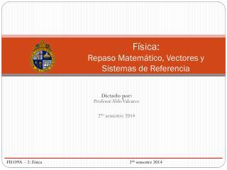 Física:  Repaso Matemático, Vectores y Sistemas de Referencia