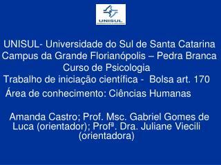 UNISUL- Universidade do Sul de Santa Catarina   Campus da Grande Florianópolis – Pedra Branca
