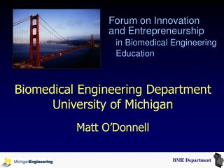 Biomedical Engineering Department University of Michigan Matt O'Donnell