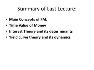 Summary of Last Lecture: